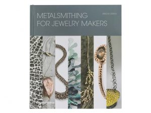 Metalsmithing for Jewellery Makers