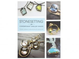Book Review: Stonesetting for Contemporary Jewellery Makers by Melissa Hunt