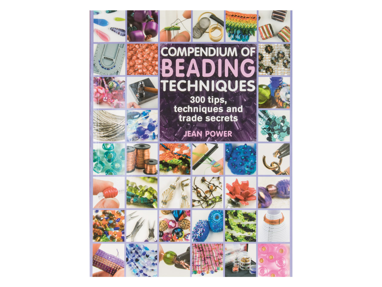 Compendium Of Beading Techniques By Jean Power