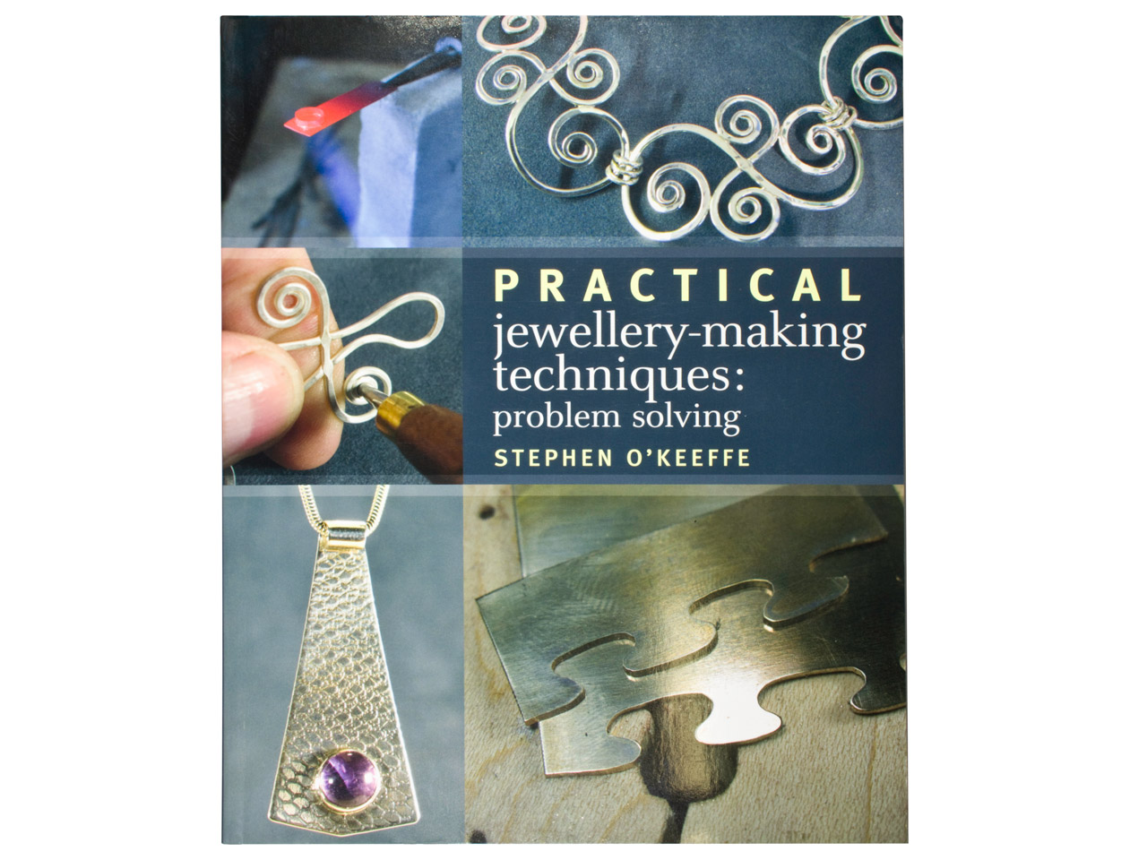 Practical Jewellery Making         Techniques By Stephen O'keeffe