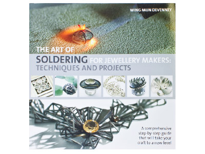 The Art Of Soldering For Jewellery Makers, Techniques And Projects By Wing Mun Devenney