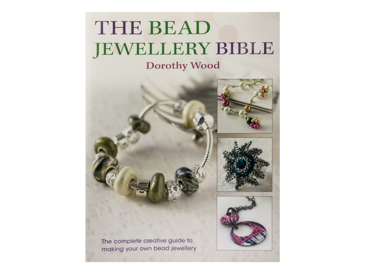 The Bead Jewellery Bible By Dorothy Wood