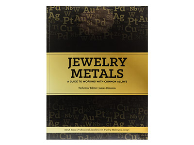 Jewellery Metals: A Guide To        Working With Common Alloys By James Binnion