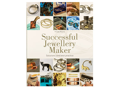 Successful Jewellery Maker:        Solutions And Best Practice By     Frieda Munro