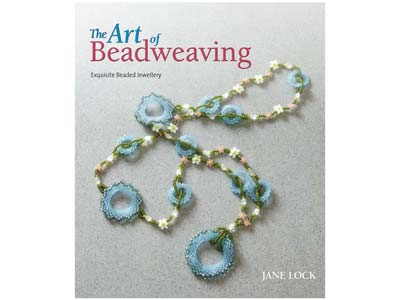 The Art Of Beadweaving By Jane Lock