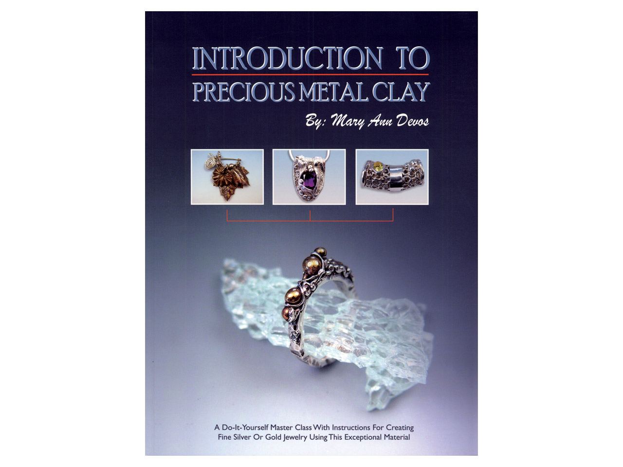 Introducing Precious Metal Clay By Mary Ann Devos