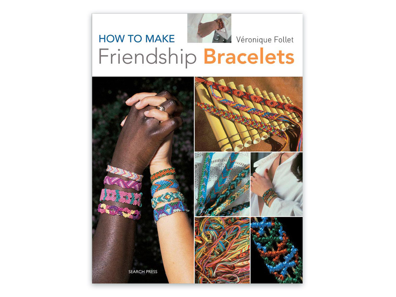 How To Make Friendship Bracelets By Veronique Follet