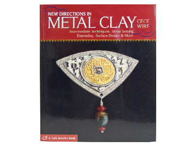 New-Directions-In-Metal-Clay-By----Ce...