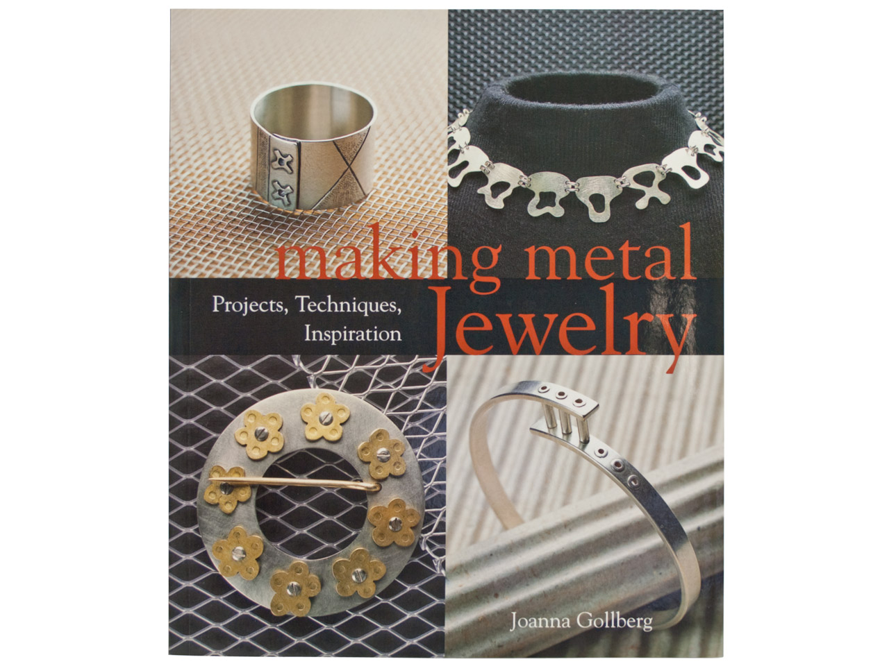 Making Metal Jewellery By Joanna   Gollberg