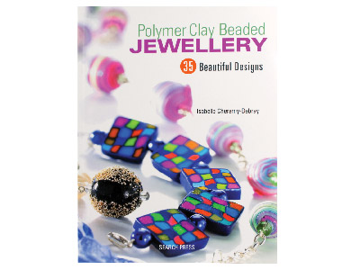 Polymer Clay Beaded Jewellery- 35 Beautiful Designs By Isabelle Cheramy-debray