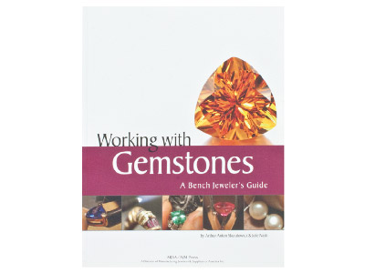 Working With Gemstones, A Bench    Jewellers Guide By Arthur Anton   Skuratowicz And Julie Nash