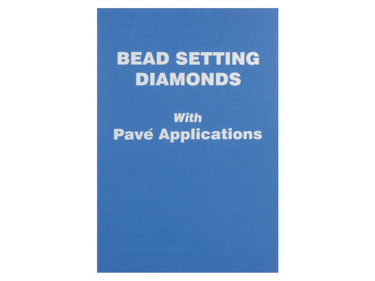 Bead Setting Diamonds With Pave    Applications By Robert R Wooding