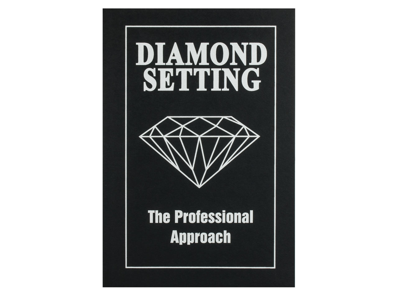 Diamond Setting The Professional   Approach By Robert R Wooding