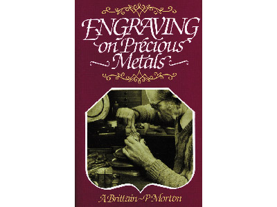 Engraving On Precious Metals By A  Brittain And P Morton