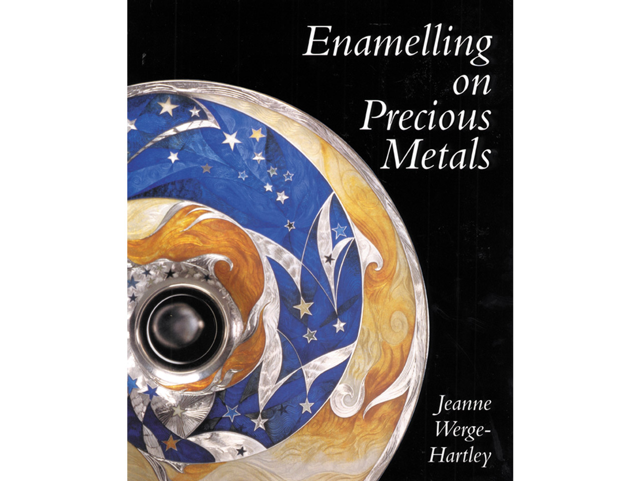 Enamelling On Precious Metals By   Jeanne Werge-hartley