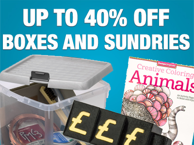 Up to 40% OFF Boxes and Sundries
