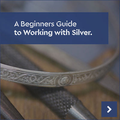 View or Download Our Free Beginner's Guide to Working with Silver