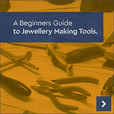 Read Our Beginners Guide To Jewellery Making Tools